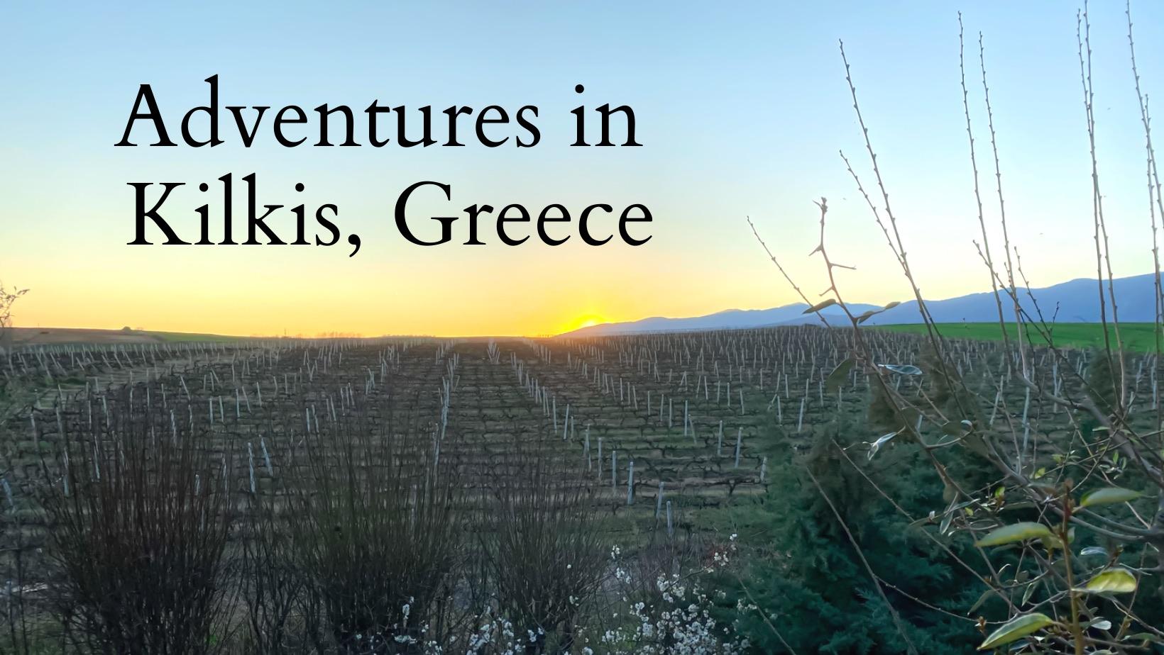 Adventures in Kilkis, Greece! Savory Travel Adventures Steven Shomler